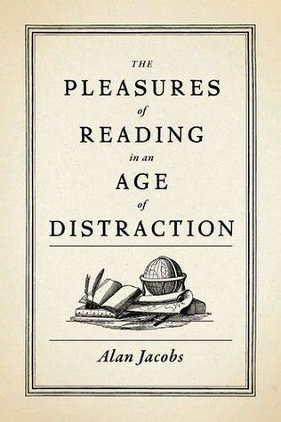 pleasures  reading   age  distraction  alan
