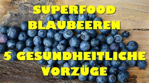 Superfood Blaubeeren Bzw Heidelbeeren  Warum Sie So