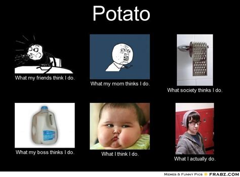 Meme Potato - potato meme images reverse search