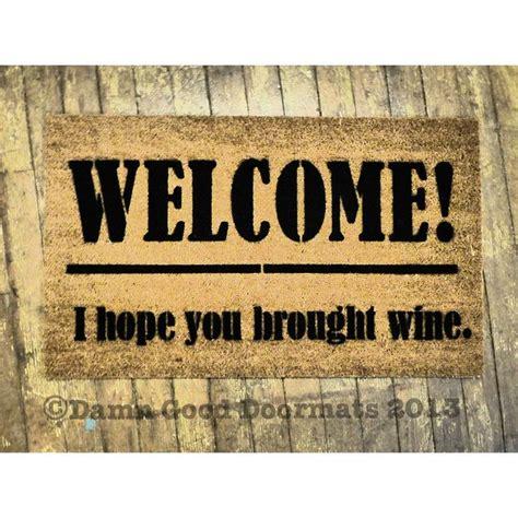 Wine Doormats by 30 Best Images About Rude Doormats On