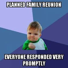 Family Reunion Meme - 1000 images about funny on pinterest bad luck brian bacon and signs
