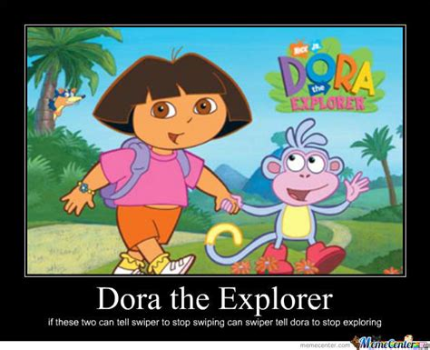 Memes Dora Explorer - swiper and dora by looky556 meme center