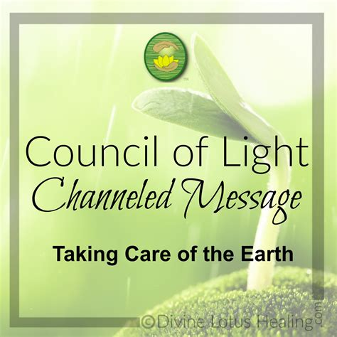 Council Of Light by Council Of Light Channeled Message Taking Care Of The Earth
