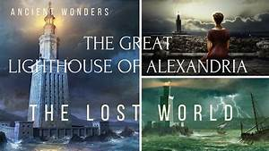 Ancient Mystery Documentaries Lighthouse Of Alexandria