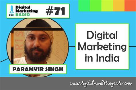 digital marketing in india digital marketing in india paramvir singh