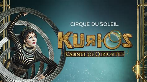 cirque du soleil kurios cabinet of curiosities in