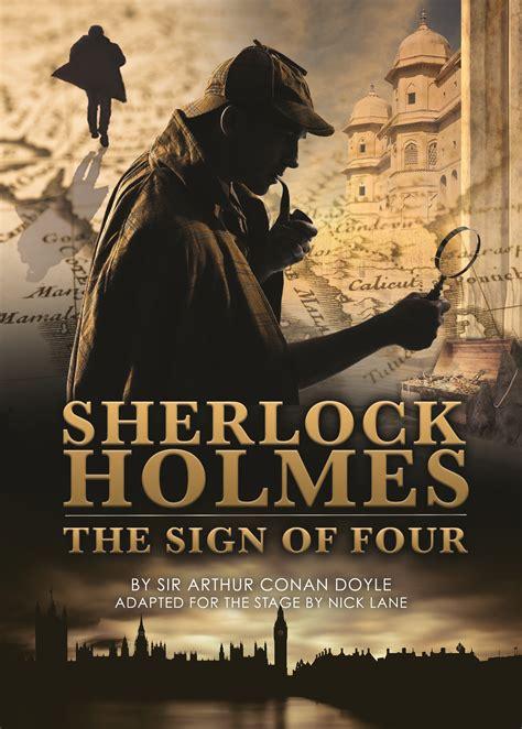 sign four holmes sherlock theatre conan doyle arthur shows future sir ticketsource