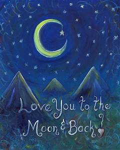 Love You To The Moon And Back Painting by Beckie J Neff