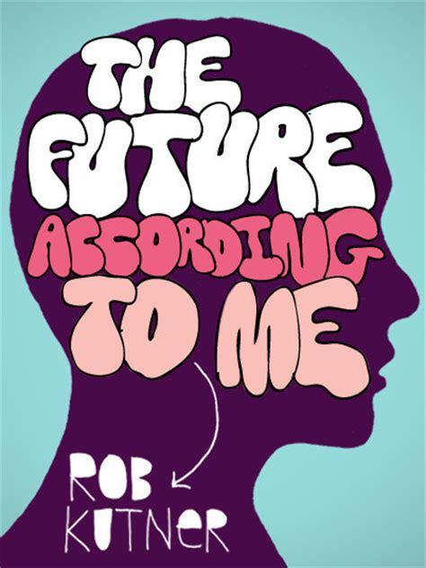 'Conan' Writer Rob Kutner's 'The Future According To Me ...