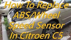 Systeme Esp Asr Defaillant C4 Picasso : citroen c5 how to replace abs wheel speed sensor youtube ~ Medecine-chirurgie-esthetiques.com Avis de Voitures