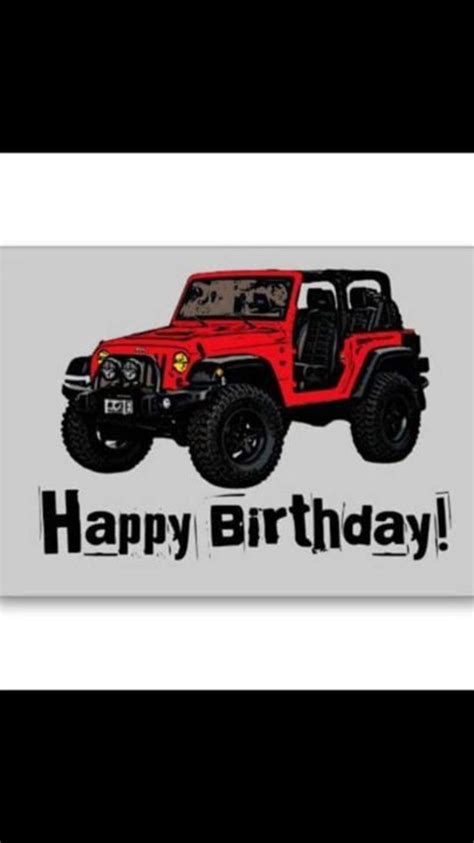 happy birthday jeep 17 best images about birthday for the boys on pinterest