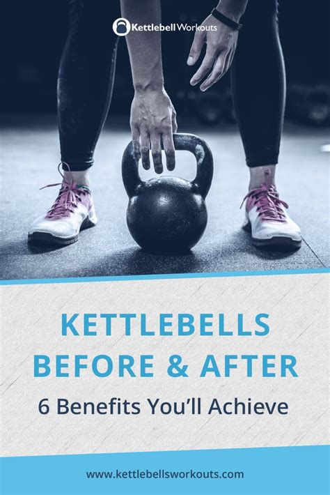 kettlebell before benefits training results resistance achieve embracing exciting form many there