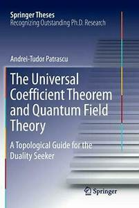 Universal Coefficient Theorem And Quantum Field Theory  A