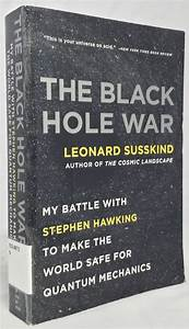 The Black Hole War: My Battle With Stephen Hawking To Make ...