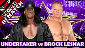WWE 2K17 ( HINDI ) UNDERTAKER vs BROCK LESNAR ...