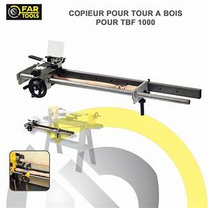 Tour A Bois Accessoires : copieur pour tour bois tbf1000 fartools fartools fartools ~ Premium-room.com Idées de Décoration
