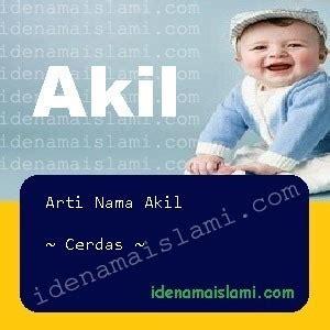 Ini Arti Nama Akil ♂ Dalam Islam - IdeNamaIslami.com