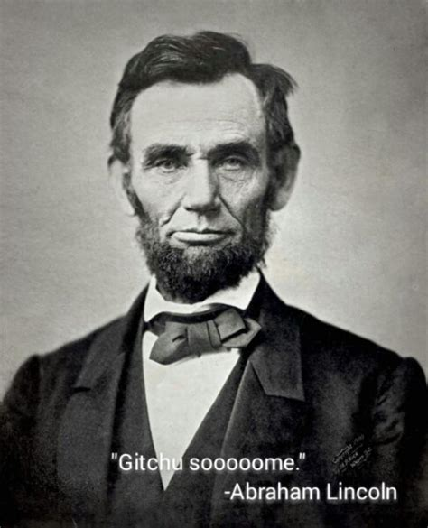 foto de Abraham Lincoln Fake Quote Fake Quotations Know Your Meme