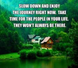 Slow Down and Enjoy Life Quotes