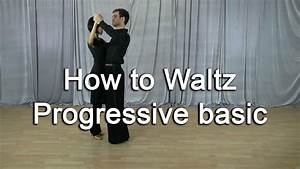 How To Basic : how to waltz dance for beginners the progressive basic step youtube ~ Buech-reservation.com Haus und Dekorationen