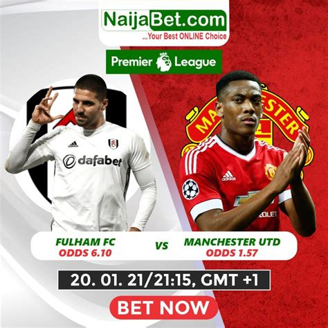 Fulham vs. Manchester United (Preview) | NaijaBet.com