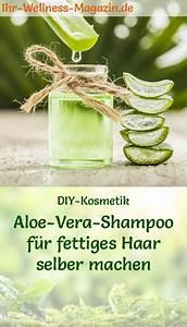Anti Schling Napf Selber Machen : shampoo selber machen rezept aloe vera shampoo f r fettiges haar ~ Orissabook.com Haus und Dekorationen
