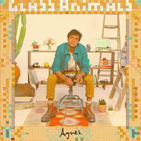 glass animals agnes lyrics genius lyrics