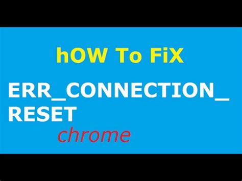 how to fix err connection reset this webpage is not available chrome loading