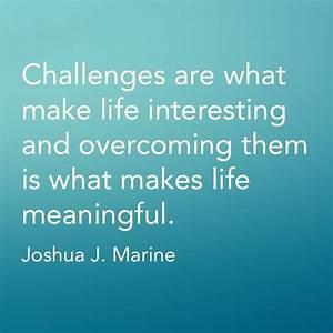 Overcoming challenges quote | Words to live by