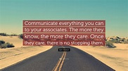 """Sam Walton Quote: """"Communicate everything you can to your ..."""