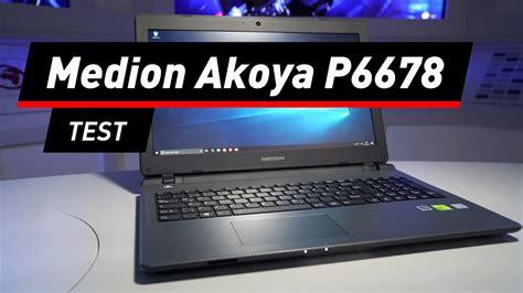 aldi notebook test medion akoya p6678 aldi notebook f 252 r 699 im test