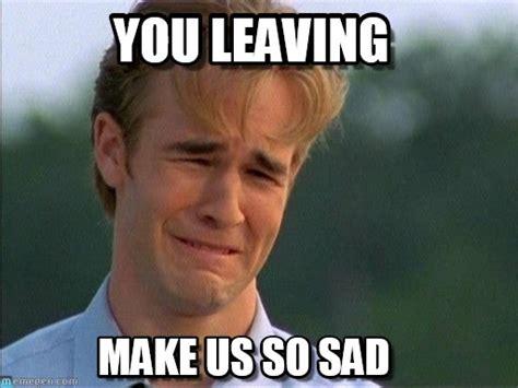 Goodbye Memes - you leaving goodbye meme on memegen
