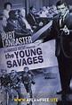 مشاهدة فيلم The Young Savages 1961 مترجم اون لاين وتحميل ...