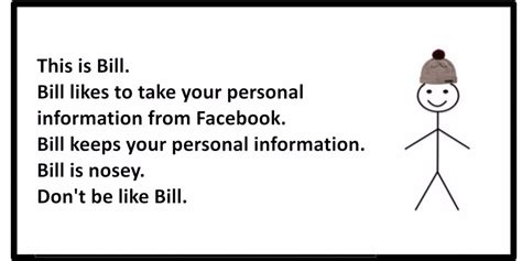 What Is A Meme On Facebook - be like bill facebook meme privacy risk business insider