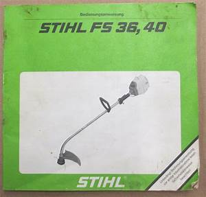 Oem Stihl Fs 36 Fs 40 Trimmer Owners Operators Instruction
