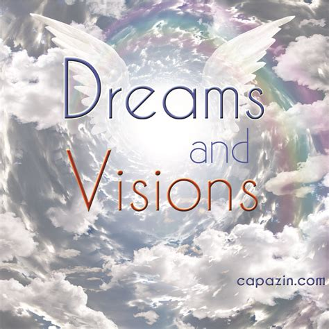 Dreams and Visions - Capazin