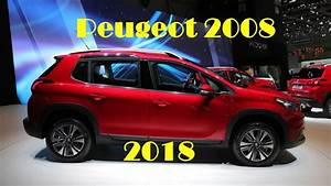 Peugeot 2008 2018 : peugeot 2008 2018 youtube ~ Medecine-chirurgie-esthetiques.com Avis de Voitures