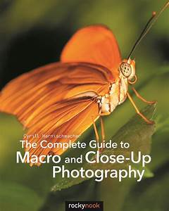 The Complete Guide To Macro And Close