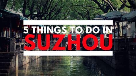 5 Things To Do In Suzhou Youtube