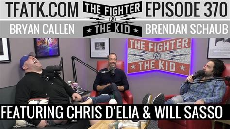 The Fighter and The Kid – Episode 370: Chris D'Elia & Will ...