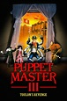 Puppet Master III: Toulon's Revenge (1991) directed by ...