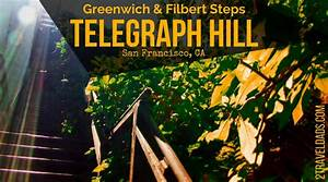 San Francisco's Telegraph Hill: Greenwich & Filbert Steps