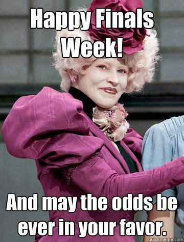 Nursing Finals Meme - happy finals week and may the odds be ever in your favor geek out pinterest the o jays