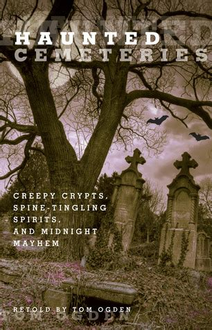 haunted cemeteries creepy crypts spine tingling spirits