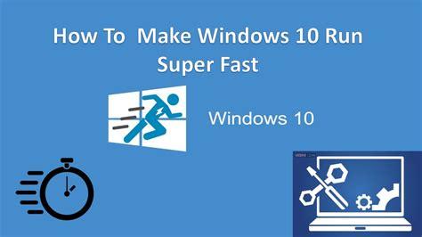 how to speed up windows 10 technobezz