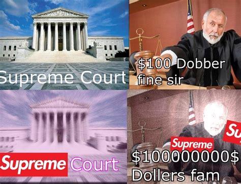 Supreme Meme - supreme court 2 supreme know your meme