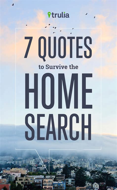 7 quotes to survive the home search trulia 39 s blog real