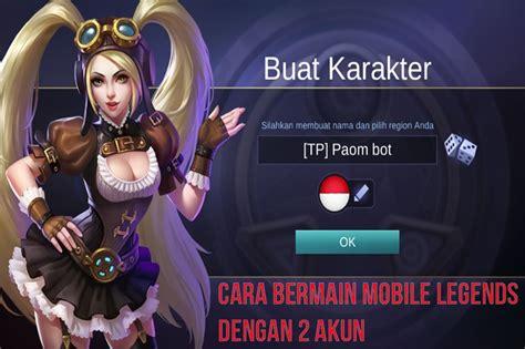 Cara Bermain Mobile Legends Dengan 2 Akun Atau Lebih