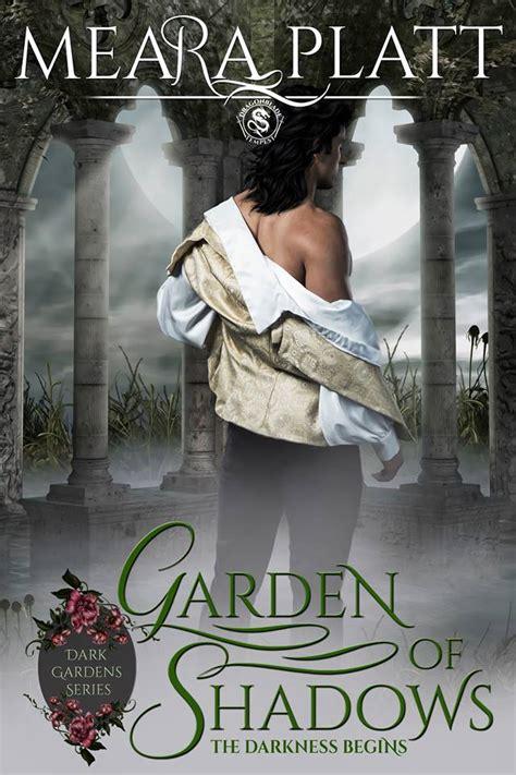 garden of shadows new release garden of shadows by meara platt