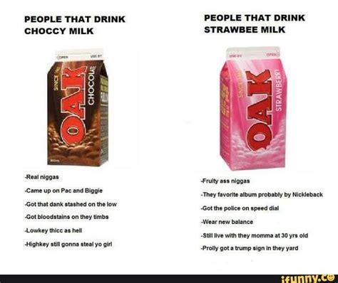 Big Milk Meme - choccy milk vs strawberry milk choccy milk know your meme